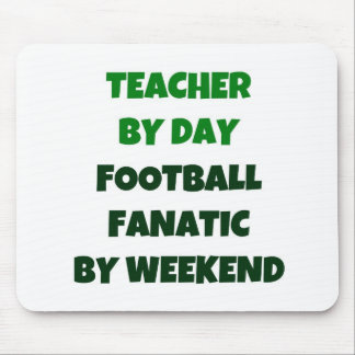 Teacher by Day Football Fanatic by Weekend Mouse Pad