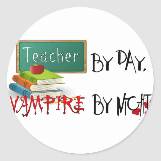 Teacher by day, Vampire by night Classic Round Sticker