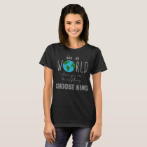 Teacher Choose Kind Shirt - Anti-Bullying Message