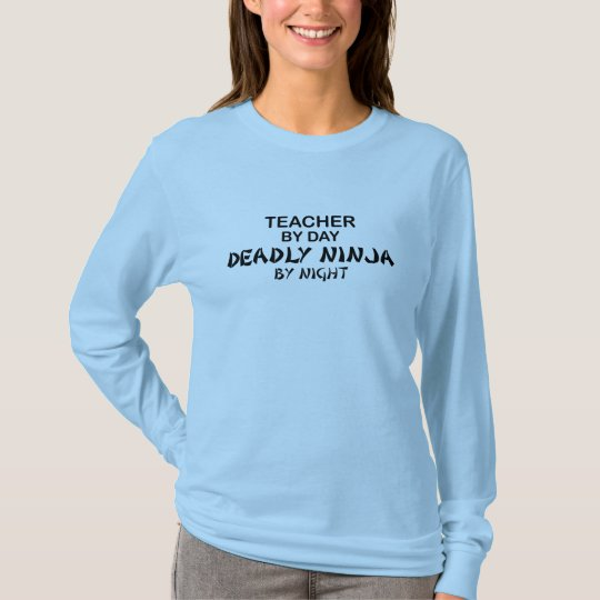 Teacher Deadly Ninja by Night T-Shirt