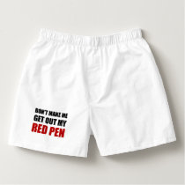 Teacher Get Out My Red Pen Boxers