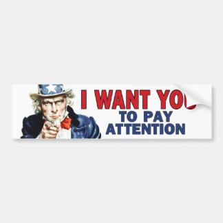 Teacher Gift - Uncle Sam says PAY ATTENTION Bumper Stickers