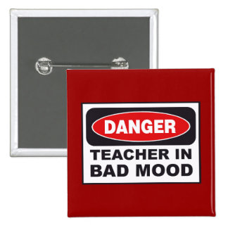 TEACHER IN BAD MOOD PIN