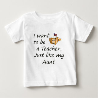 Teacher like Aunt Baby T-Shirt