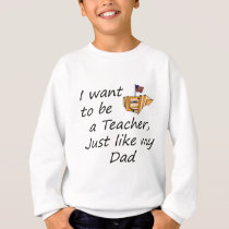 Teacher like Dad Sweatshirt