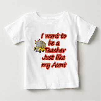 Teacher like my aunt baby T-Shirt