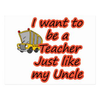 Teacher like my Uncle Postcard