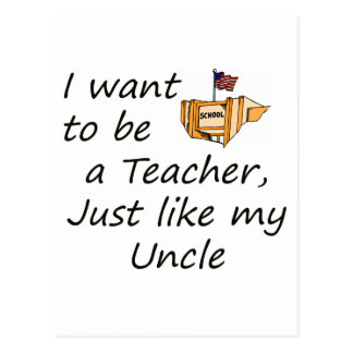 Teacher like Uncle Postcard