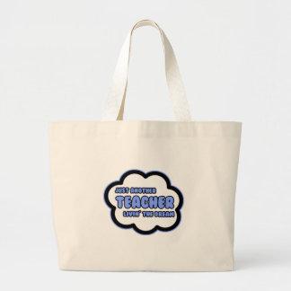 Teacher Livin The Dream Bag