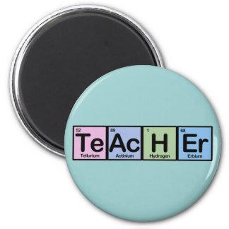 Teacher made of Elements Fridge Magnet