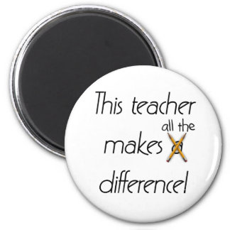 Teacher Makes a Difference 2 Inch Round Magnet