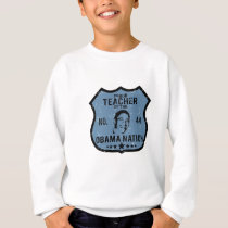 Teacher Obama Nation Sweatshirt