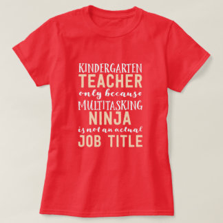 Teacher only because multitasking ninja job title T-Shirt