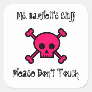 Teacher please don't touch my stuff square sticker
