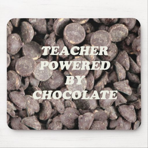 TEACHER POWERED BY CHOCOLATE MOUSE PAD