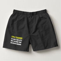 Teacher Save Time Never Wrong Boxers