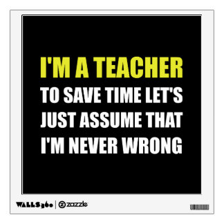 Teacher Save Time Never Wrong Wall Sticker