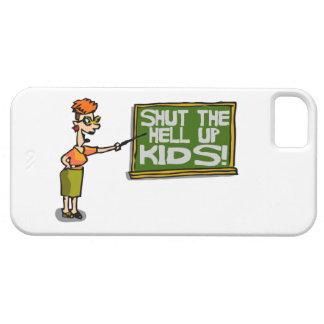 Teacher Says Shut The Hell Up Kids iPhone SE/5/5s Case