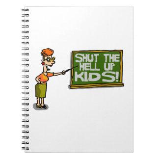Teacher Says Shut The Hell Up Kids Notebook