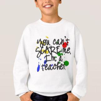 Teacher Scare copy Sweatshirt