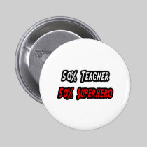 Teacher / Superhero Pinback Button
