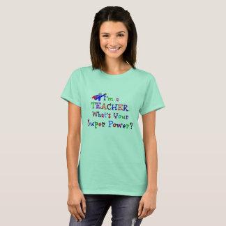 Teacher Superhero/Super Power T-Shirt