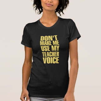 Teacher Voice (yellow) T-Shirt