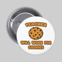 Teacher .. Will Work for Cookies Pin