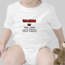 Teacher ... Will Work For Wine Tshirts