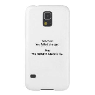 Teacher : You Failed The Test Galaxy S5 Case