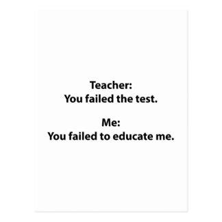 Teacher : You Failed The Test Postcard