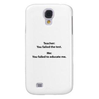 Teacher : You Failed The Test Samsung S4 Case