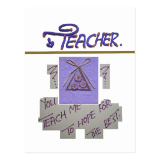 Teacher You Teach Me To Hope for the Best.png Postcard