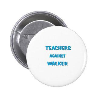 Teachers Against Walker 2 Inch Round Button