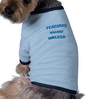 Teachers Against Walker Pet T-shirt