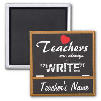 """Teachers are always """"Write"""" 2 Inch Square Magnet"""