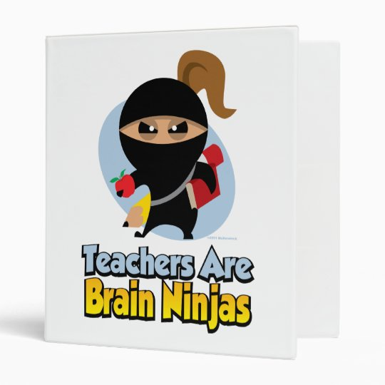Teachers Are Brain Ninjas 3 Ring Binder