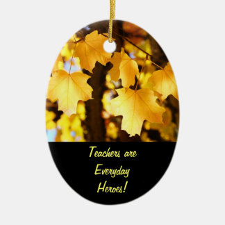 Teachers are Everyday Heroes ornament gifts Autumn