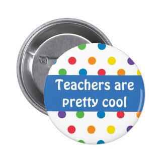 Teachers are pretty cool polka dots pinback button