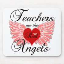 Teachers Are The Real Angels Mouse Pad