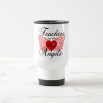 Teachers Are The Real Angels Travel Mug