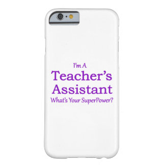 Teacher's Assistant Barely There iPhone 6 Case
