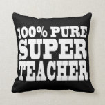Teachers Birthday Parties 100% Pure Super Teacher Throw Pillows