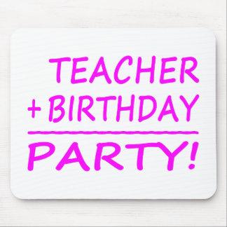 Teachers Birthdays : Teacher + Birthday = Party Mouse Pad