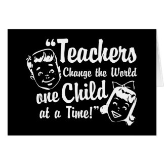 Teachers Change World Greeting Cards