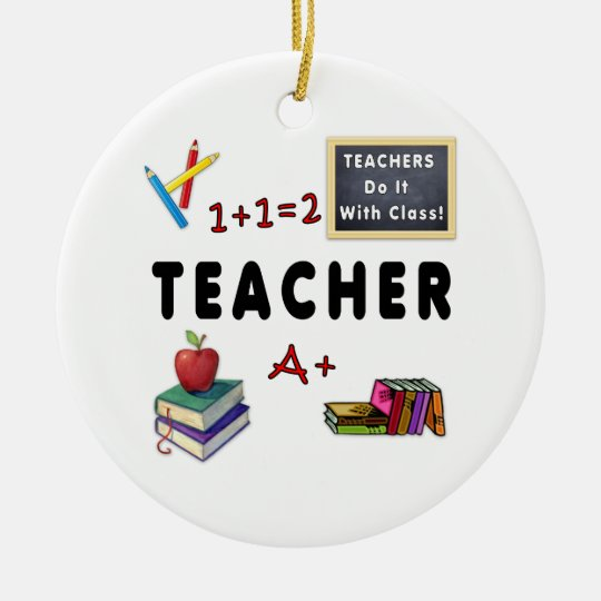 Teachers Do It With Class Ceramic Ornament