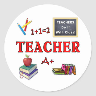 Teachers Do It With Class Classic Round Sticker