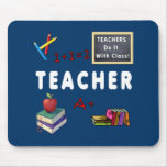 Teachers Do It With Class Mouse Pads