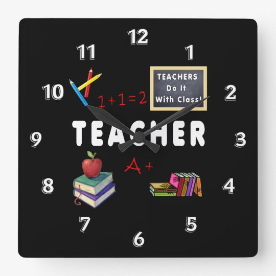 Teachers Do It With Class Square Wall Clock