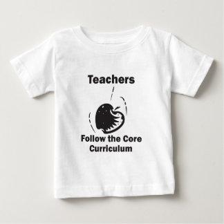 Teachers Follow The Core Curriculum Infant T-shirt